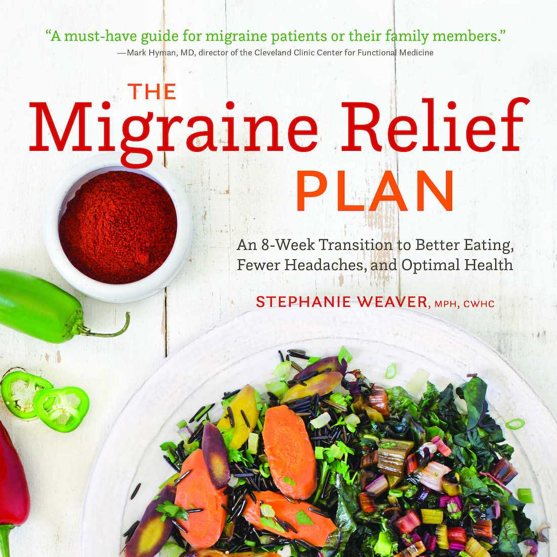 The Migraine Relief Plan By Stephanie Weaver MPH, CWHC